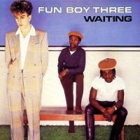 Fun_Boy_Three_Waiting